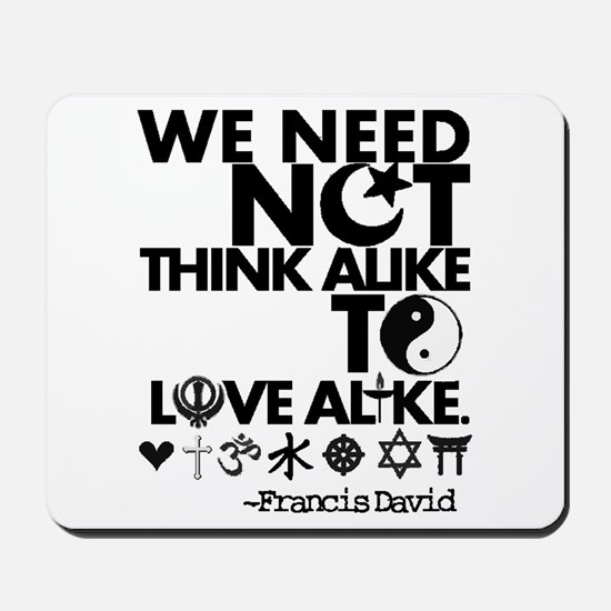 You Need Not Think Alike To Love Alike Mousepad