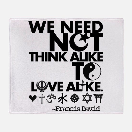 You Need Not Think Alike To Love Alike Throw Blank