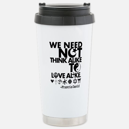 You Need Not Think Alike To Love Alike Travel Mug