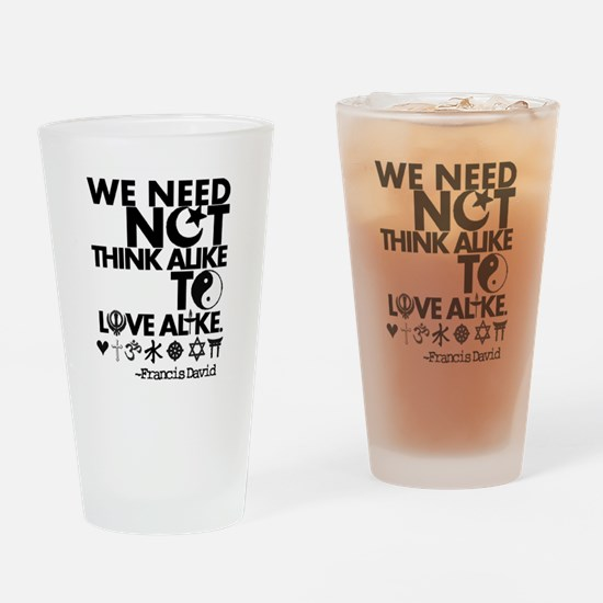 You Need Not Think Alike To Love Alike Drinking Gl