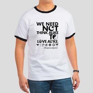 You Need Not Think Alike To Love Alike T-Shirt