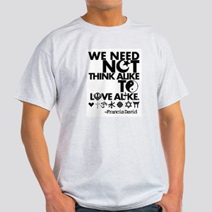 You Need Not Think Alike To Love Alike T-Shirt