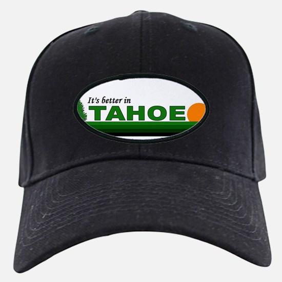 Its Better in Tahoe Baseball Hat