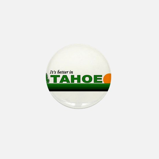Its Better in Tahoe Mini Button