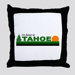 Its Better in Tahoe Throw Pillow