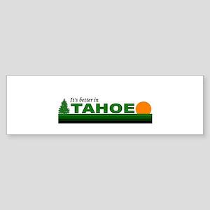 Its Better in Tahoe Bumper Sticker