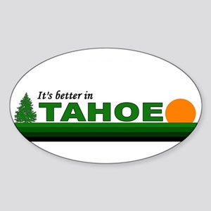 Its Better in Tahoe Oval Sticker