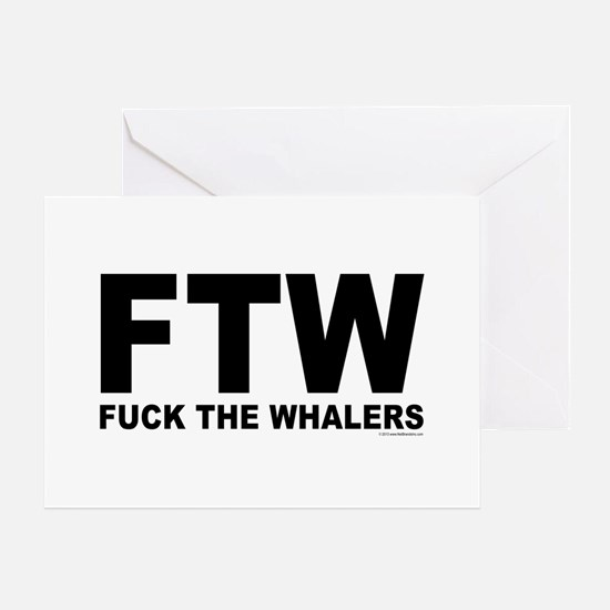 FTW Fuck The Whalers Greeting Card