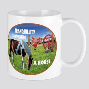 Tranquillity Is Owning A Horse Mugs
