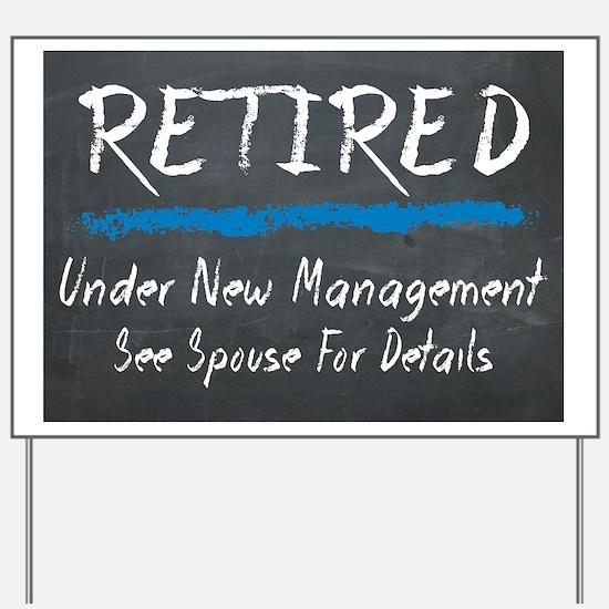Chalkboard Retired Under New Management Yard Sign