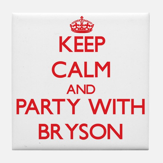 Keep Calm and Party with Bryson Tile Coaster