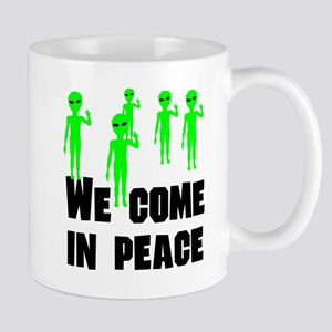 We Come In Peace Mugs