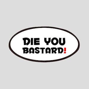 DIE YOU BASTARD! Patches