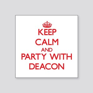 Keep Calm and Party with Deacon Sticker