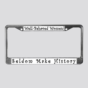 Well-Behaved Women License Plate Frame