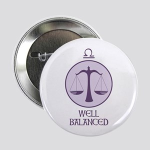"WELL BALANCED 2.25"" Button"