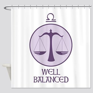 WELL BALANCED Shower Curtain