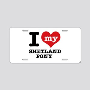 I love my Shetland Pony Aluminum License Plate