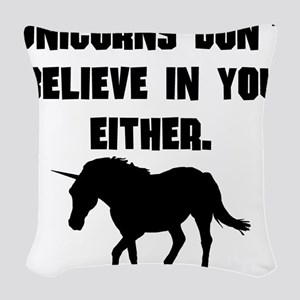 Unicorns Dont Believe In You Either Woven Throw Pi