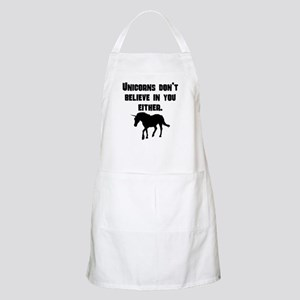 Unicorns Dont Believe In You Either Apron
