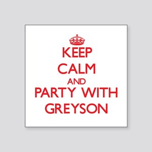 Keep Calm and Party with Greyson Sticker