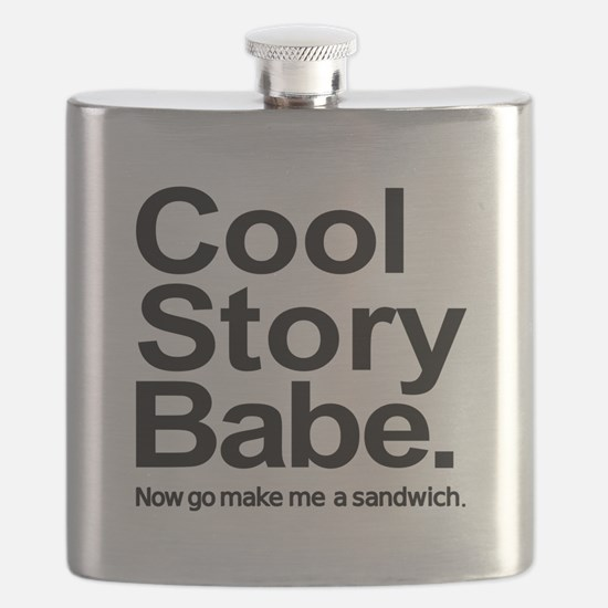 Cool story babe Now go make me a sandwich Flask