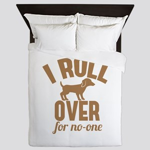 I Roll over for No-one Dog cute design Queen Duvet