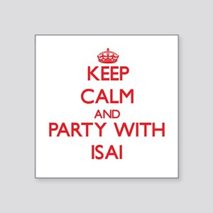 Keep Calm and Party with Isai Sticker