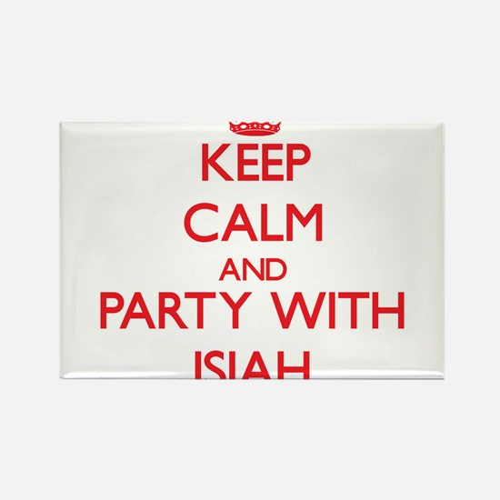 Keep Calm and Party with Isiah Magnets