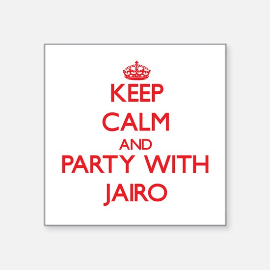 Keep Calm and Party with Jairo Sticker