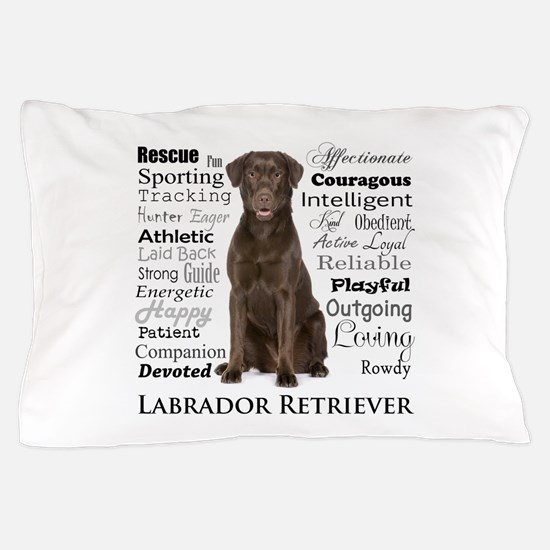 Chocolate Lab Traits Pillow Case