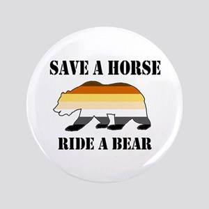 "Gay Bear Save a Horse Ride a Bear 3.5"" Button"
