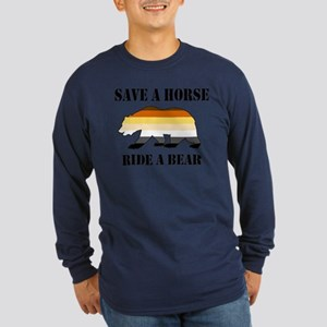 Gay Bear Save A Horse Ride A Bear Long Sleeve T-Sh