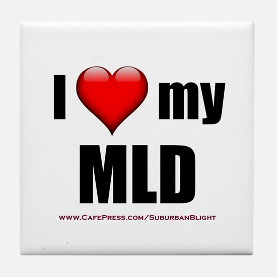 """Love My MLD"" Tile Coaster"