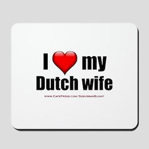 """Love My Dutch Wife"" Mousepad"