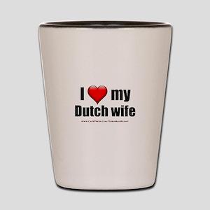 """Love My Dutch Wife"" Shot Glass"