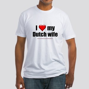 """Love My Dutch Wife"" Fitted T-Shirt"