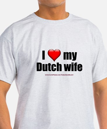 """Love My Dutch Wife"" T-Shirt"