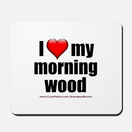"""Love My Morning Wood"" Mousepad"
