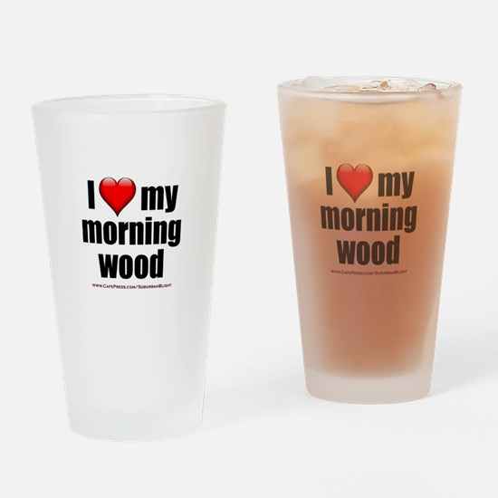 """""""Love My Morning Wood"""" Drinking Glass"""