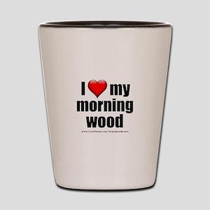 """Love My Morning Wood"" Shot Glass"