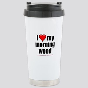 """Love My Morning Wood"" Stainless Steel Travel Mug"
