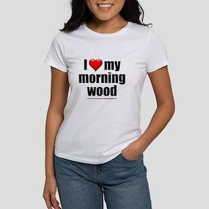 """Love My Morning Wood"" Women's T-Shirt"