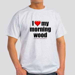 """Love My Morning Wood"" Light T-Shirt"