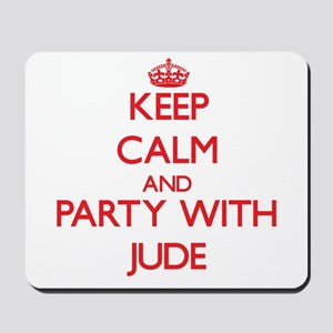 Keep Calm and Party with Jude Mousepad