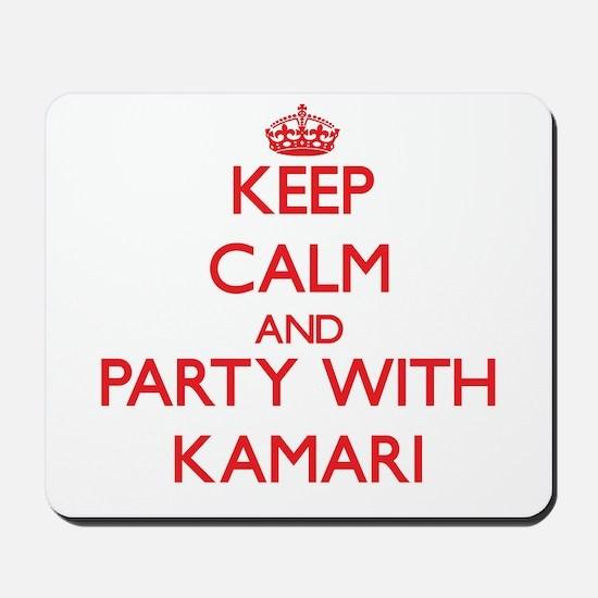 Keep Calm and Party with Kamari Mousepad