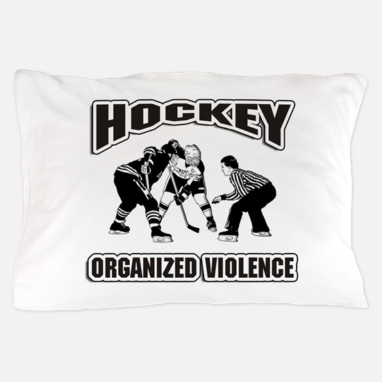 Hockey Organized Violence Pillow Case