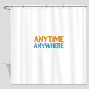 Anytime, Anywhere Shower Curtain