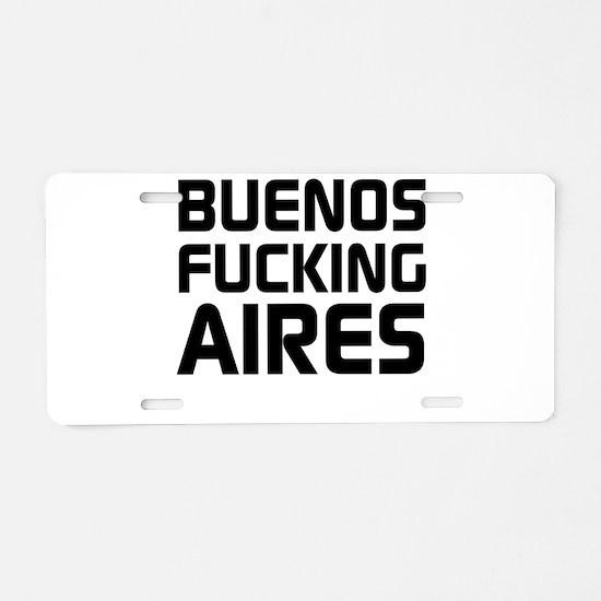 Buenos Fucking Aires Aluminum License Plate