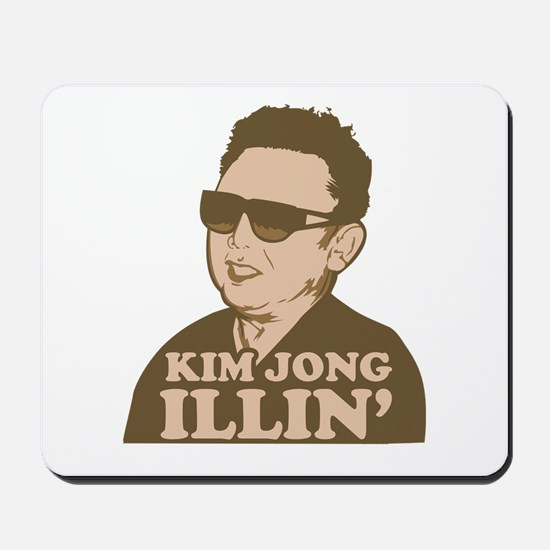 Kim Jong Illin' Mousepad
